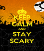 KEEP CALM AND STAY SCARY - Personalised Poster A4 size