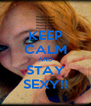 KEEP CALM AND STAY SEXY!! - Personalised Poster A4 size