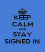 KEEP CALM AND STAY SIGNED IN - Personalised Poster A4 size