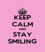 KEEP CALM AND STAY SMILING - Personalised Poster A4 size