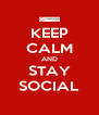 KEEP CALM AND STAY SOCIAL - Personalised Poster A4 size