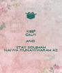 KEEP CALM AND STAY SOLEHAH NAJWA MUNAWWARAH AZ - Personalised Poster A4 size