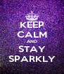 KEEP CALM AND STAY SPARKLY - Personalised Poster A4 size