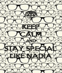 KEEP CALM AND STAY SPECIAL LIKE NADIA - Personalised Poster A4 size