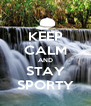 KEEP CALM AND STAY SPORTY - Personalised Poster A4 size