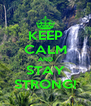 KEEP CALM AND STAY STRONG! - Personalised Poster A4 size