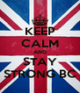 KEEP CALM AND STAY STRONG BC - Personalised Poster A4 size
