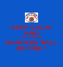 KEEP CALM AND STAY STRONG RANGERS WILL BE FINE ! - Personalised Poster A4 size