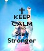 KEEP CALM AND Stay Stronger - Personalised Poster A4 size