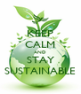 KEEP CALM AND STAY SUSTAINABLE - Personalised Poster A4 size