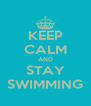 KEEP CALM AND STAY SWIMMING - Personalised Poster A4 size