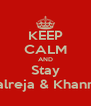 KEEP CALM AND Stay Talreja & Khanna - Personalised Poster A4 size