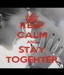 KEEP CALM AND STAY TOGEHTER - Personalised Poster A4 size