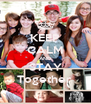 KEEP CALM AND STAY Together  - Personalised Poster A4 size