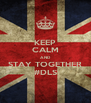 KEEP CALM AND STAY TOGETHER #DLS - Personalised Poster A4 size