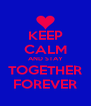 KEEP CALM AND STAY TOGETHER FOREVER - Personalised Poster A4 size