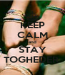 KEEP CALM and STAY TOGHEDER  - Personalised Poster A4 size