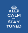 KEEP CALM AND STAY TUNED - Personalised Poster A4 size
