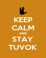 KEEP CALM AND STAY TUVOK - Personalised Poster A4 size