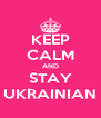 KEEP CALM AND STAY UKRAINIAN - Personalised Poster A4 size