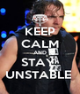 KEEP CALM AND STAY  UNSTABLE  - Personalised Poster A4 size