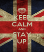 KEEP CALM AND STAY UP - Personalised Poster A4 size