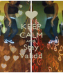 KEEP CALM AND Stay Validd - Personalised Poster A4 size