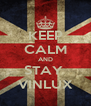 KEEP CALM AND STAY  VINLUX - Personalised Poster A4 size