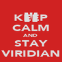 KEEP CALM AND STAY VIRIDIAN - Personalised Poster A4 size