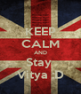 KEEP CALM AND Stay  Vitya :D - Personalised Poster A4 size