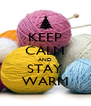KEEP CALM AND STAY WARM - Personalised Poster A4 size