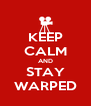 KEEP CALM AND STAY WARPED - Personalised Poster A4 size