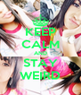KEEP CALM AND STAY WEIRD - Personalised Poster A4 size