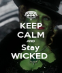 KEEP CALM AND Stay WICKED  - Personalised Poster A4 size