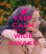 KEEP CALM AND STAY WIDE AWAKE - Personalised Poster A4 size