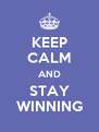 KEEP CALM AND STAY WINNING - Personalised Poster A4 size