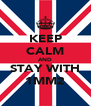 KEEP CALM AND STAY WITH 1MM2 - Personalised Poster A4 size