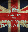 KEEP CALM AND STAY WITH ADITIA R ARNATHA - Personalised Poster A4 size