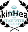 KEEP CALM AND STAY WITH CCS O! - Personalised Poster A4 size