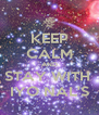 KEEP CALM AND STAY WITH  IYO NAL'S - Personalised Poster A4 size