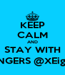 KEEP CALM AND STAY WITH JAMBLANGERS @XEighteenage - Personalised Poster A4 size