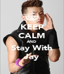 KEEP CALM AND Stay With Jay - Personalised Poster A4 size