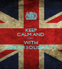 KEEP CALM AND STAY WITH KOBAM SOLIDARITY - Personalised Poster A4 size