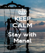 KEEP CALM And  Stay with Manal - Personalised Poster A4 size