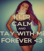 KEEP CALM AND STAY WITH ME, FOREVER <3 - Personalised Poster A4 size
