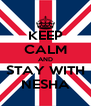 KEEP CALM AND STAY WITH NESHA - Personalised Poster A4 size