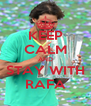 KEEP CALM AND STAY WITH  RAFA  - Personalised Poster A4 size
