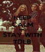 KEEP CALM AND STAY WITH TDLB - Personalised Poster A4 size