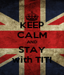 KEEP CALM AND STAY with TITI - Personalised Poster A4 size