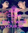 KEEP CALM AND STAY WITH YOUR BF - Personalised Poster A4 size